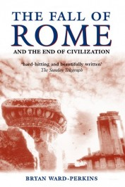 The Fall of Rome Bryan Ward-Perkins