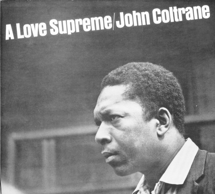 Album cover of John Coltrane's A Love Supreme, 1964. Courtesy of the author.