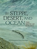 9780199689170 Cunliffe - By Steppe Desert nad Ocean - final