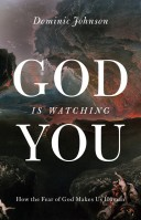 9780199895632 - God Is Watching You: How the Fear of God Makes Us Human