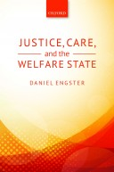 Engster-Justice, Care and the Welfare State